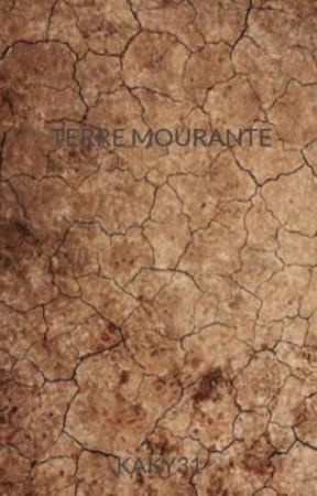 TERRE MOURANTE by KAKY31