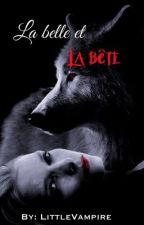 La Belle et la Bête [Tome 1] Terminé by 0LittleVampire0
