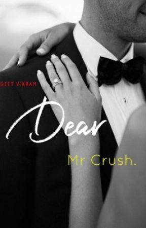 Dear, Mr.Crush by HappieGeetie21