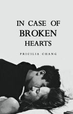 In Case of Broken Hearts by PriciliaChang