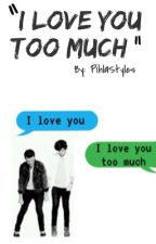 """I love you too much"" ~Larry texts in Finnish by PihlaStyles"
