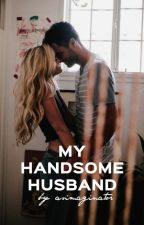 My handsome husband || h.s. by asimaginator