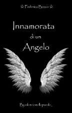 Innamorata di un Angelo -Federica Bosco by ansiatotale01