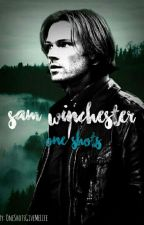 Sam Winchester One Shots/Imagines by OneShotsGiveMeLife