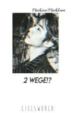~♡ 2 Wege!? (Markson/ Markbam) by cielsworld