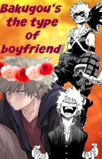☠♥Bakugou's the type of boyfriend♥☠ by No_giving_up