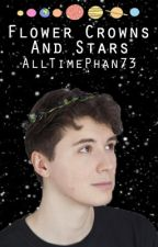 Flower Crowns and Stars. Phan AU by AllTimePhan73