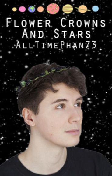 Flower Crowns and Stars. Phan AU
