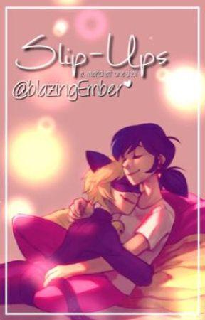 Slip-Ups   MariChat by blazingEmber