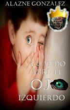 Cuando abrí el ojo izquierdo. by Doro75