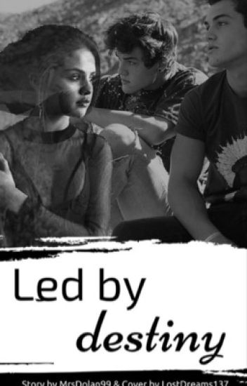 Led By Destiny [Ethan Dolan Fanfiction]