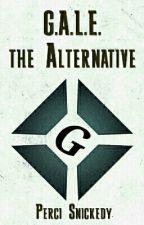 G.A.L.E. The Alternative by Perci_Snickedy