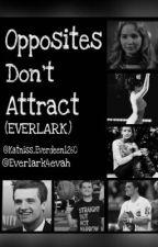 Opposites Don't Attract (Everlark)  by Katniss_Mellark1260