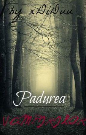 Pădurea Vampirilor  IN CURS DE EDITARE  by xDiDuu