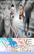 In Love We Trust  (B5) by LaReina_LaBree