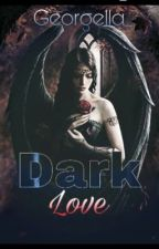Dark Love - Vlyad X Reader {COMPLETED} by Georgella_