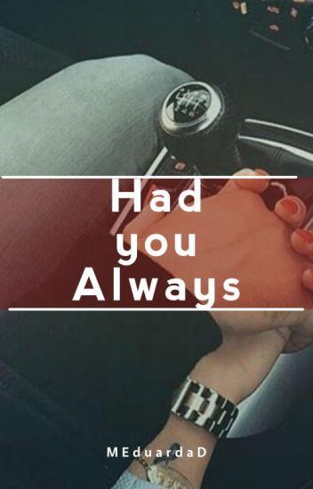 Had You Always