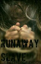 runaway slave by greatinspiration