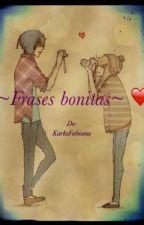 ~Frases bonitas ~ ❤️❤️ by karlafabiana