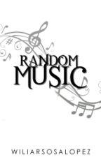 Random Music  by wiliarsosalopez