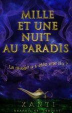 ☽Mille et une nuit au paradis☾[EN PAUSE DÉFINITIVE] by Xanti_