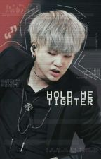 Hold me tighter (HMT2)  » Suga;BTS✔ by thatsmyego