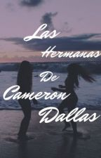 Las Hermanas De Cameron Dallas by amaa_03
