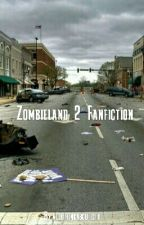 Zombieland 2 Fanfiction by allithinkaboutistv