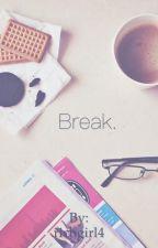 Break. by Ok_Books