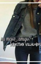 Mi Mejor Amigo Sebastian Villalobos by mariafc14