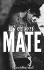 El es mi Mate?? by CamiMiranda5