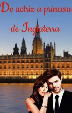 De actriz a Princesa de Inglaterra by XimenaDeLen