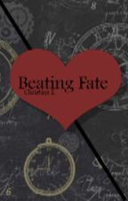 Beating Fate by Chrissi_Trust