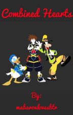 Combined Hearts (Kingdom Hearts fanfic) (#Wattys2016) by mabaronlovesbtr