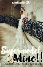 Supermodel is Mine!! by ameliartw00
