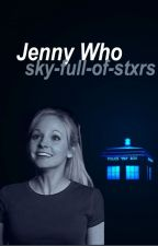 Jenny Who ◃ Doctor Who [ON HOLD] by Sky-full-of-stxrs