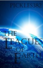 The Leagues Of Earth [ON HOLD] by pickles382