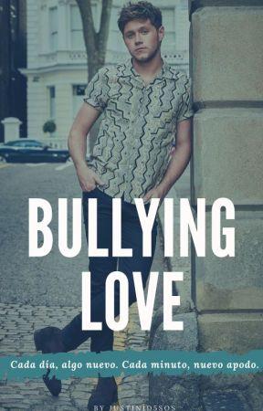 Bullying Love || Niall Horan ✔ by Justin1D5SOS