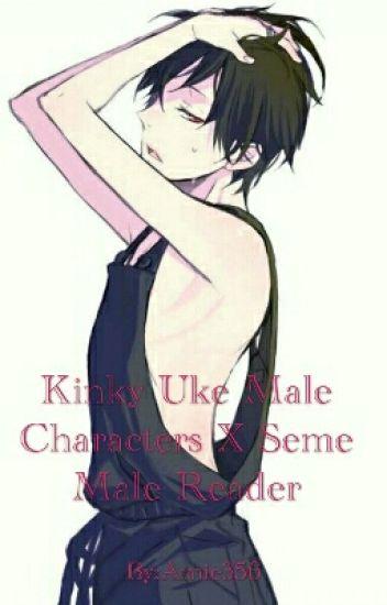 Kinky Uke Male Characters X Seme Male Reader