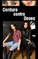 Cordura contra Deseo |Camren| by Just_Batwoman