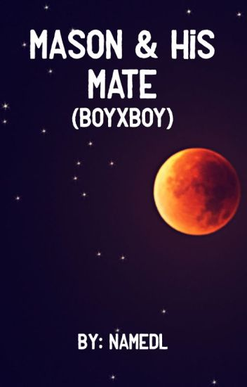 Mason & His Mate (BOYXBOY) [ON HOLD]