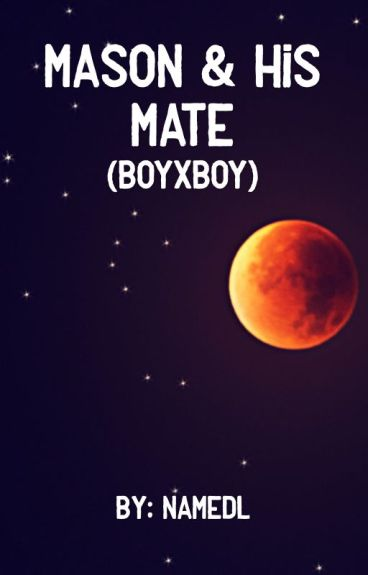 Mason & His Mate (BOYXBOY)