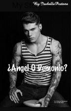 ¿Angel O Demonio? by bellaisa2003