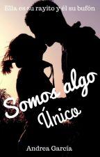 Somos Algo Único by AndreaCarolina351