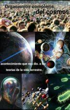 Organismos Complejos Del Cosmos       by cosmosEvolutivo1