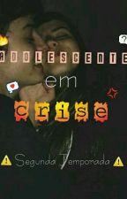 Adolescente Em Crise - 2ª Temporada by LorySts