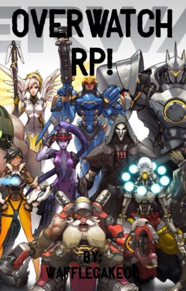 Overwatch RP!