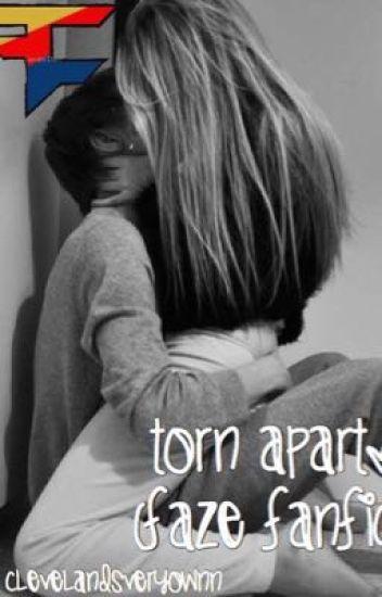 Torn apart. (FaZe Fanfic)