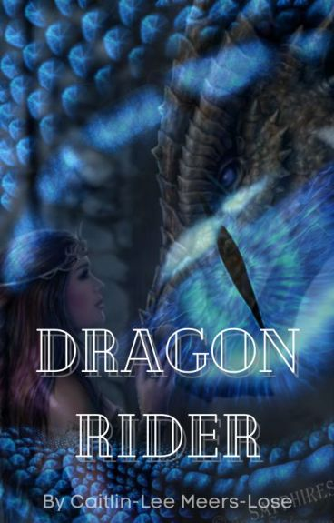 Dragon Rider by Caitlin-LeeMeers-Lose