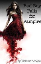 Bad Boy Falls For Vampire by yasminearevalo